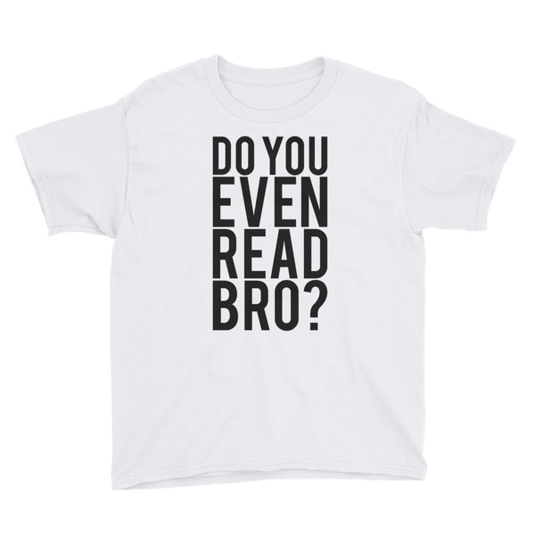 Do You Even Read Bro? Kids T-Shirt