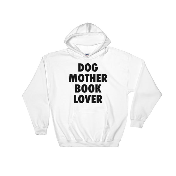 Dog Mother, Book Lover Hoodie