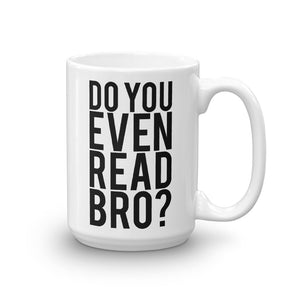 Do You Even Read Bro? Literary Mug