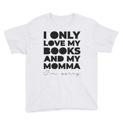 I Only Love My Books and My Momma Youth Short Sleeve T-Shirt