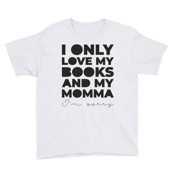 I Only Love My Books and My Momma Kids T-Shirt