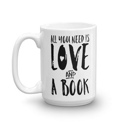 All You Need Is Love... And A Book Literary Mug