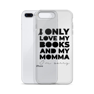 I Only Love My Books and My Momma iPhone Case