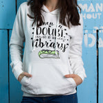 When In Doubt, Go To The Library Hoodie