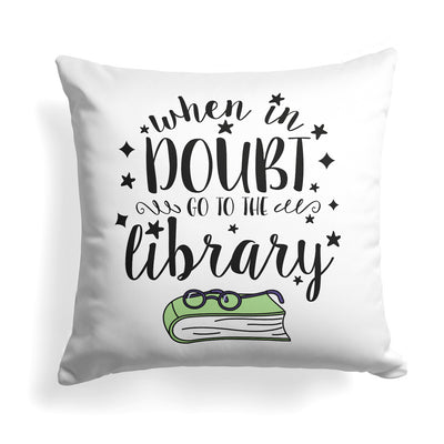 When in Doubt, Go to the Library Throw Pillow