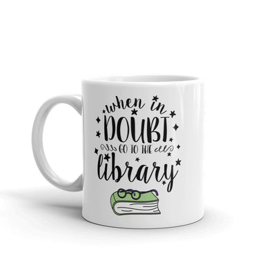 When In Doubt, Go To The Library Literary Mug