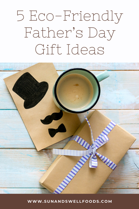 5 Eco-Friendly Father's Day Gift Ideas
