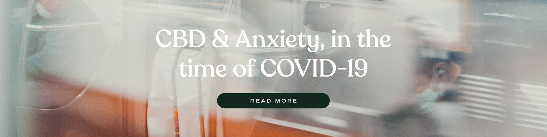 CBD and anxiety in the time of Covid 19