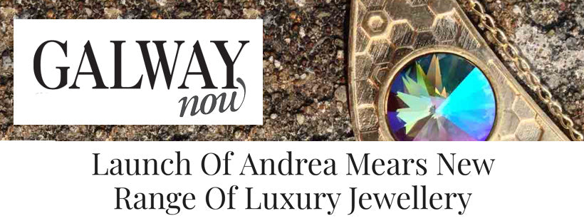 Galway Now Magazine feature on Andrea Mears Jewellery