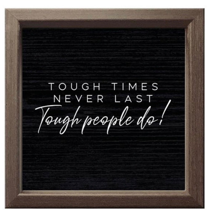 Tough Times Never Last BLACK SIGN