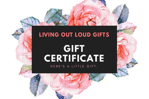 LIVING OUT LOUD Gift Certificate