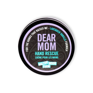 DEAR MOM Hand Rescue - Walton Wood Farms