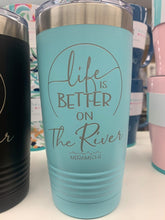 """Life Is Better.."" Tumbler Turquoise"