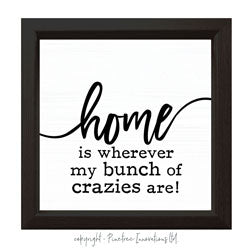 """Home Is Where My Bunch""  Sign"