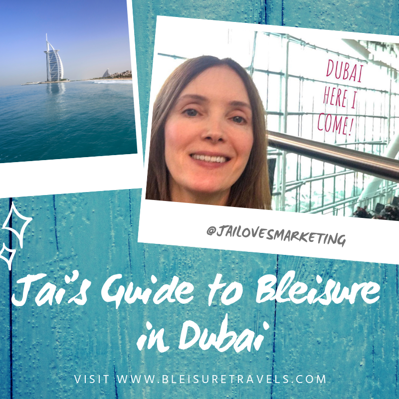 Jai's Guide to Bleisure in Dubai