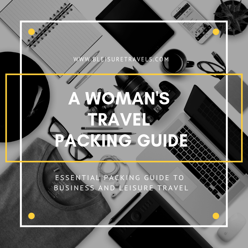 A Woman's Essential Travel Packing Guide