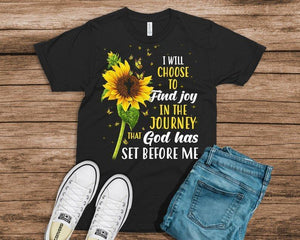I Will Choose To Find Joy In The Journey  Shirt