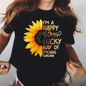 I'm a happy go lucky ray of fucking sunshine shirt