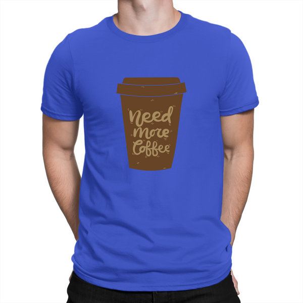 Need More Coffee Adult T-Shirt
