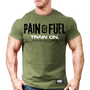 Monsta Clothing Co. Men's Pain is Fuel: Train On. T-shirt Military Green