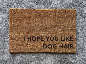 Doormat - I hope you like dog hair