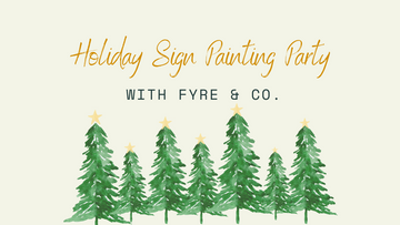 Holiday Sign Painting Party: 12/3 from 7-9 PM