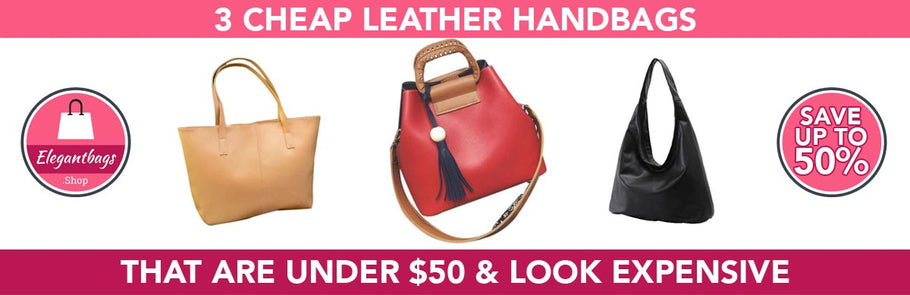 3 Cheap Leather Handbags That Look Expensive