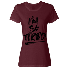 3. I'm So Tired (Pairs w/ I'm not tired) - Ladies Classic Tees