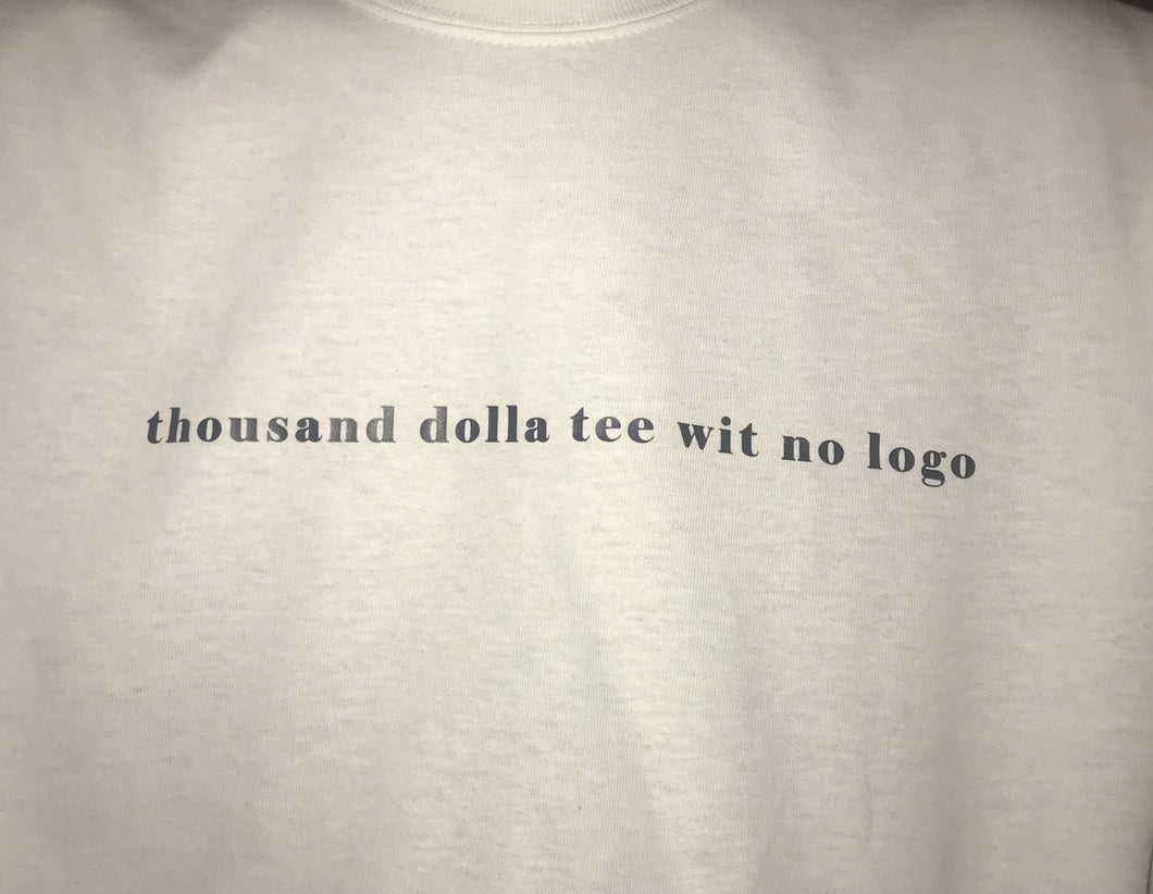 thousand dolla tee