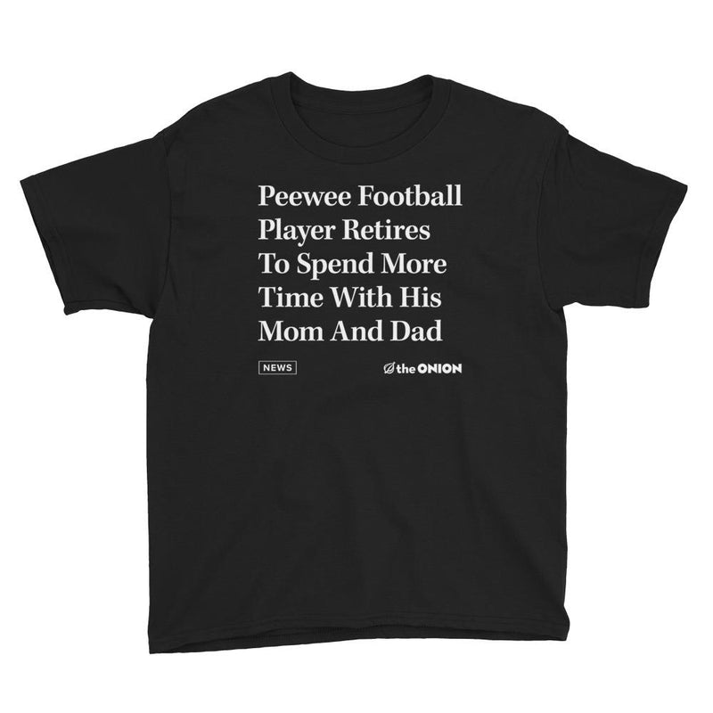 'Peewee Football Player Retires To Spend More Time With His Mom And Dad' Onion Headline Kids T-Shirt