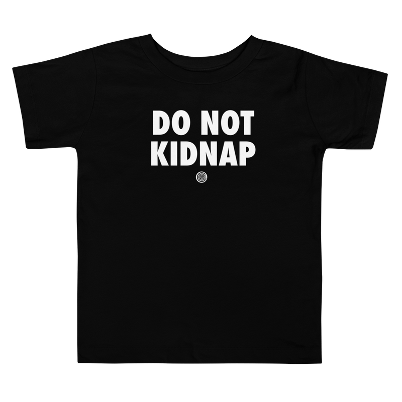 ClickHole's 'DO NOT KIDNAP' Toddler T-Shirt Black / 5T from The Onion Store