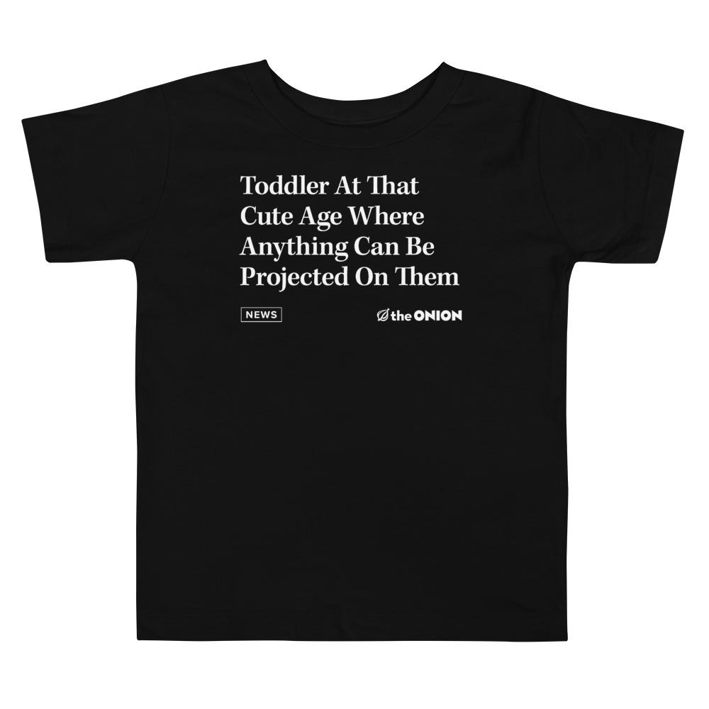 'Toddler At That Cute Age' Onion Headline Toddler T-Shirt