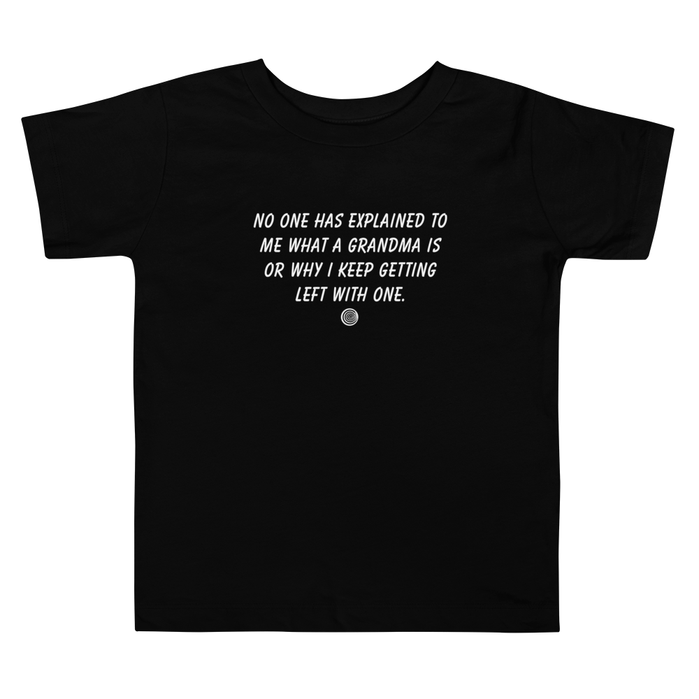 ClickHole's 'NO ONE HAS EXPLAINED TO ME WHAT A GRANDMA IS' Toddler T-Shirt Black / 5T from The Onion Store