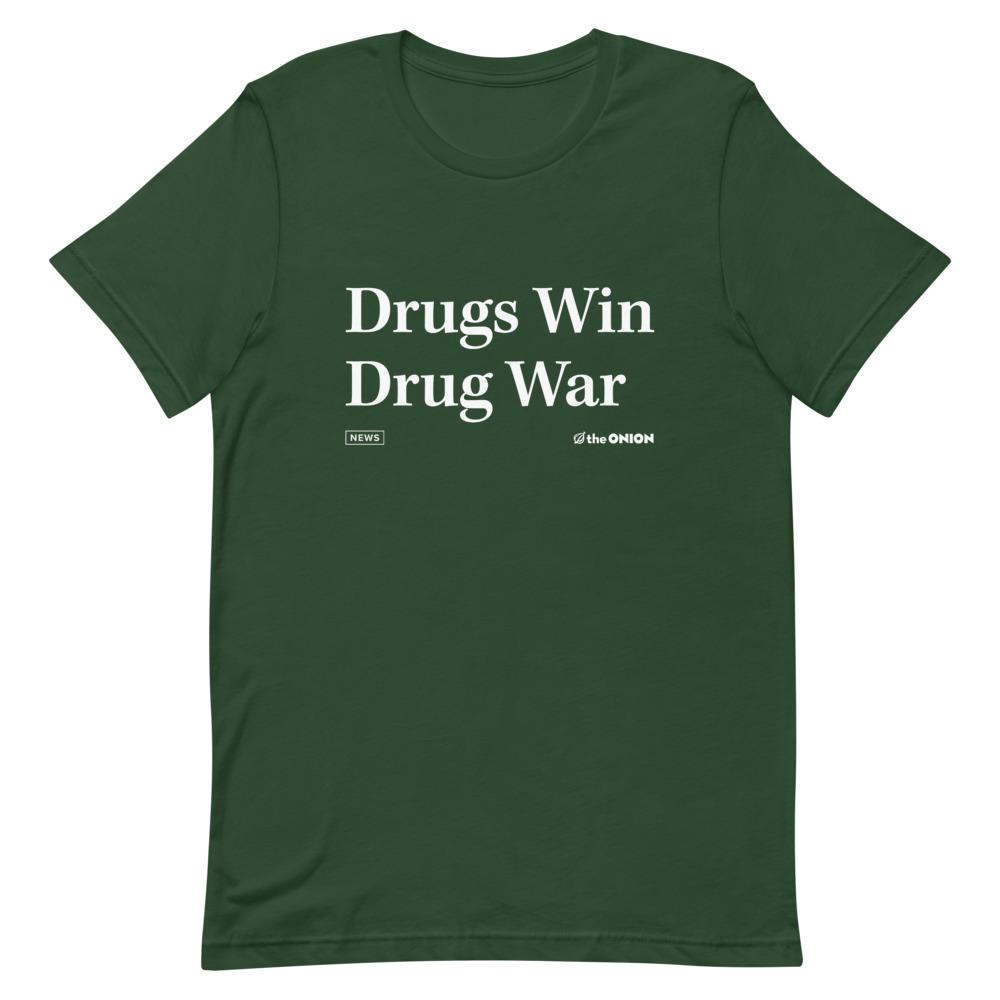 Drugs Win Drug War Onion Headline T-Shirt
