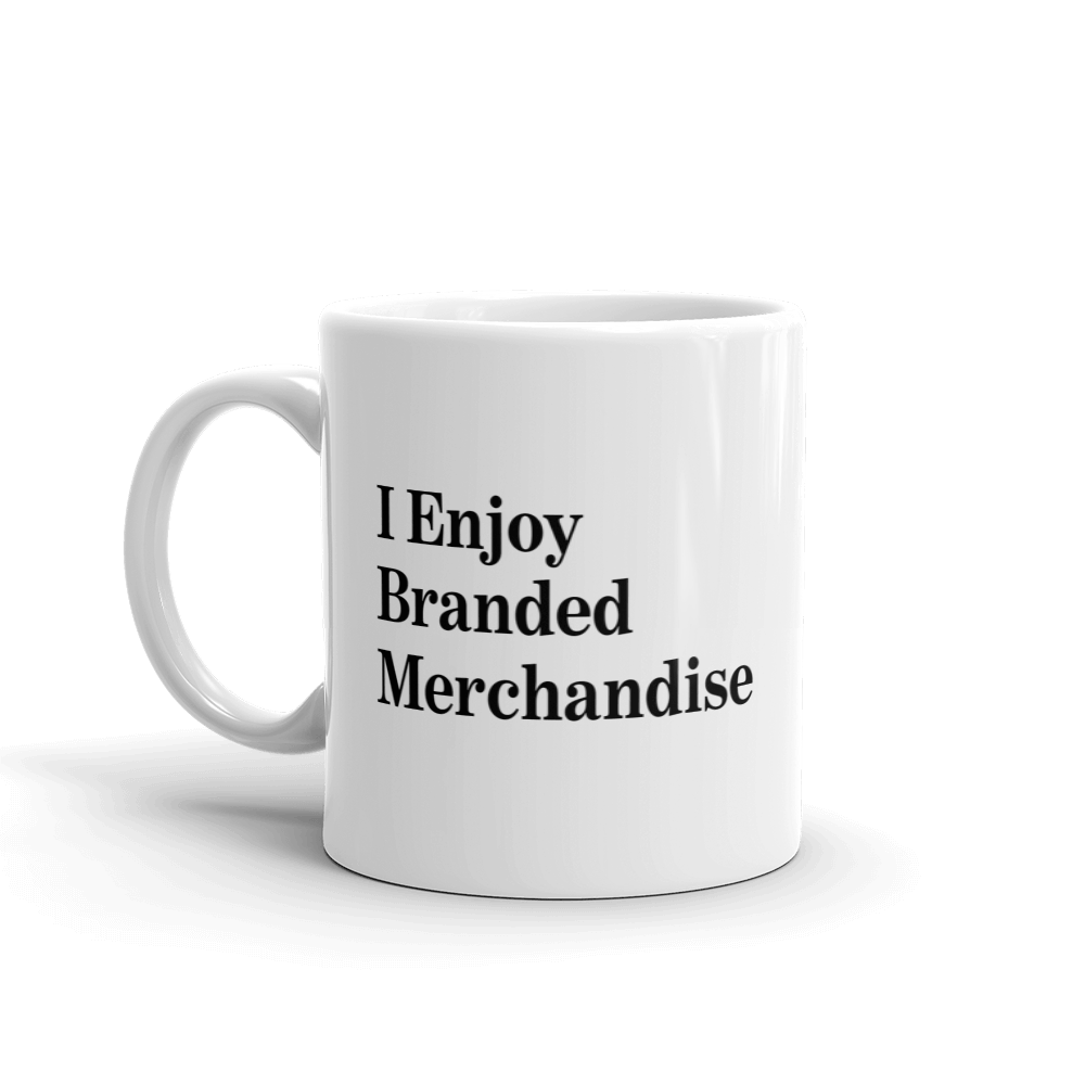 The Onion's 'I Enjoy Branded Merchandise' Coffee Mug