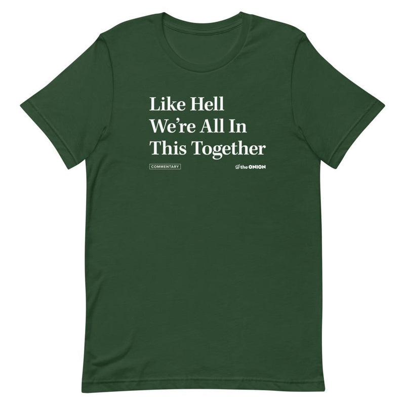 Like Hell We're All In This Together Headline T-Shirt
