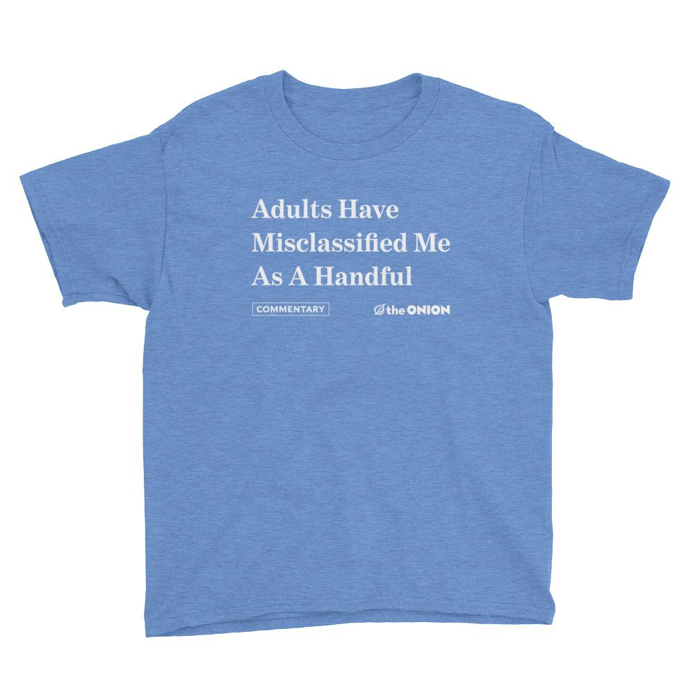 'Adults Have Misclassified Me As A Handful' Onion Headline Kids T-Shirt Heather Royal / XL from The Onion Store