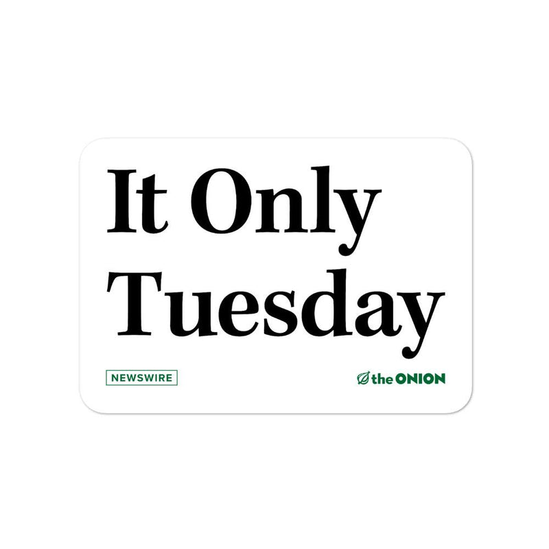 It Only Tuesday Stickers