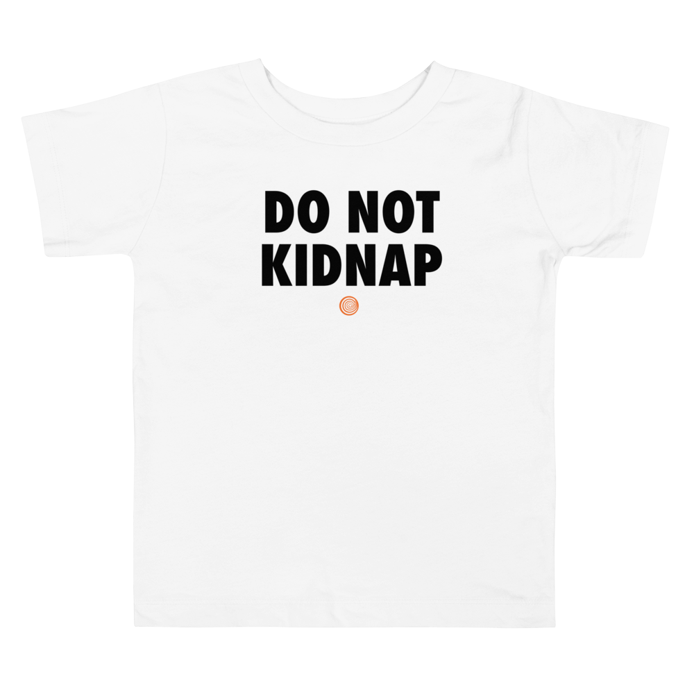 ClickHole's 'DO NOT KIDNAP' Toddler T-Shirt White / 5T from The Onion Store