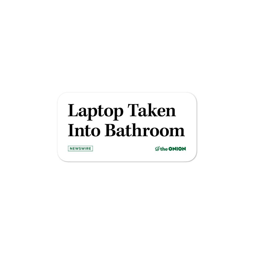 Laptop Taken Into Bathroom Stickers