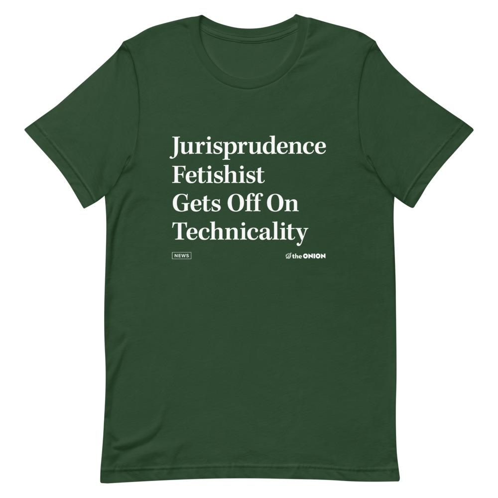 Jurisprudence Fetishist Onion Headline T-Shirt