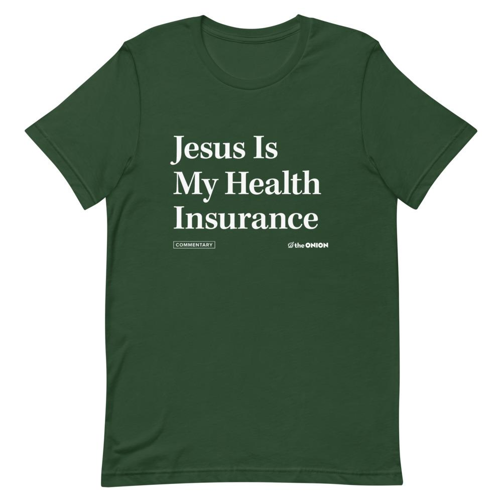 Jesus Is My Health Insurance Onion Headline T-Shirt