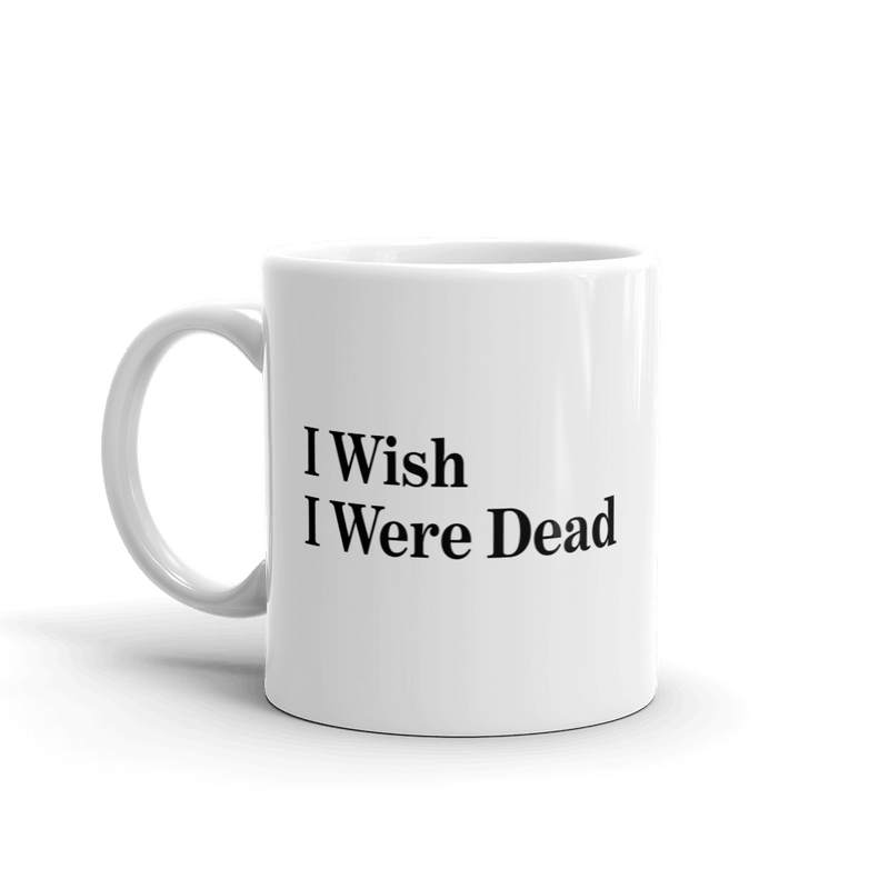 The Onion's 'I Wish I Were Dead' Coffee Mug