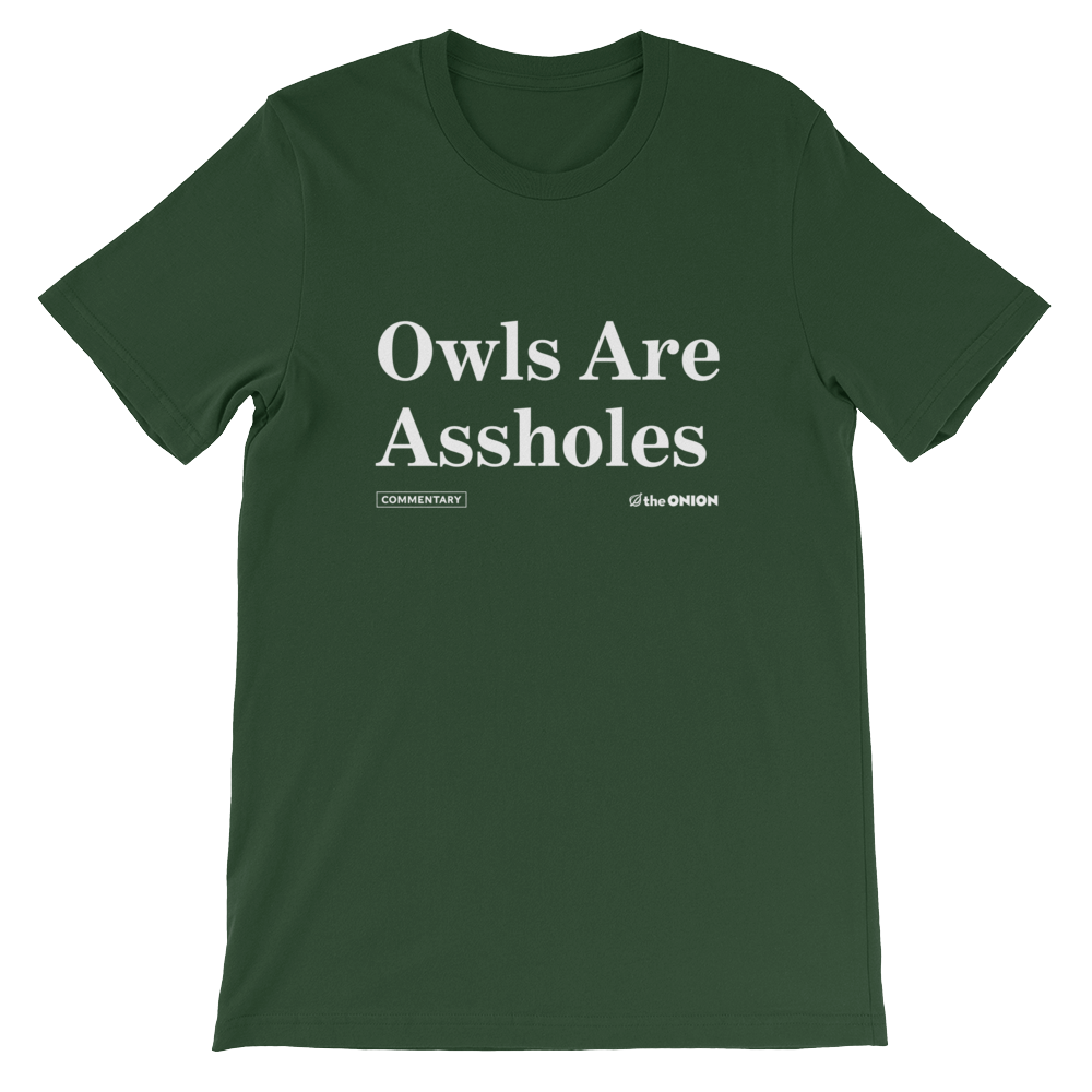 Owls Are Assholes Onion Headline T-Shirt Forest / 4XL from The Onion Store