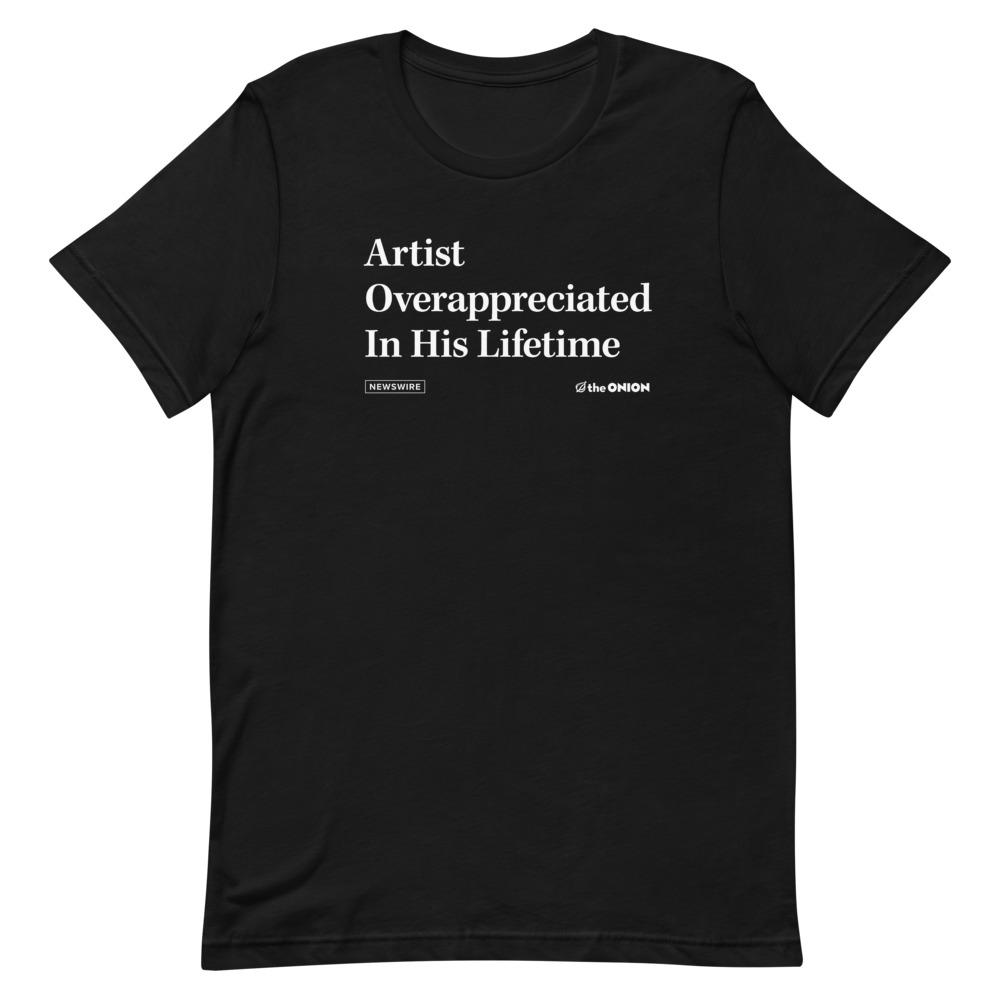 Artist Overappreciated Headline T-Shirt