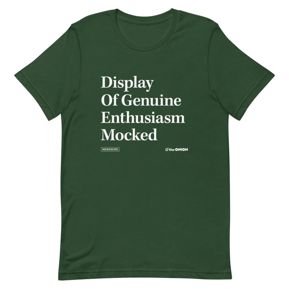 Display Of Genuine Enthusiasm Mocked Onion Headline T-Shirt