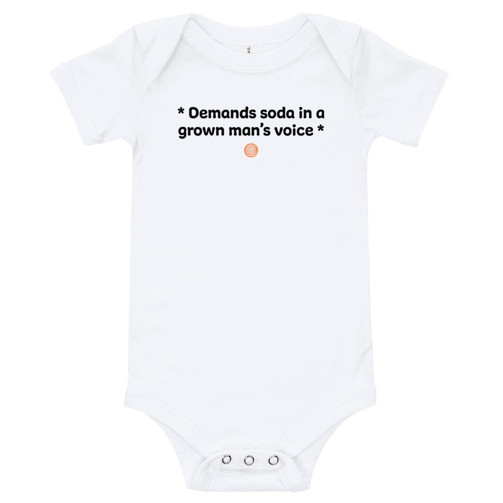 ClickHole's 'Demands soda in a grown man's voice' Onesie White / 18-24m from The Onion Store