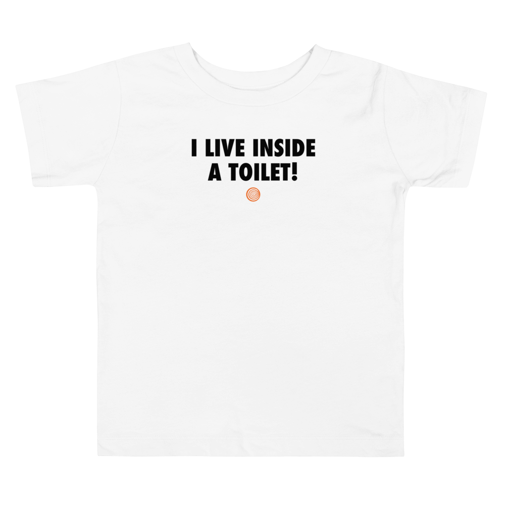 ClickHole's 'I LIVE INSIDE A TOILET!' Toddler T-Shirt White / 5T from The Onion Store