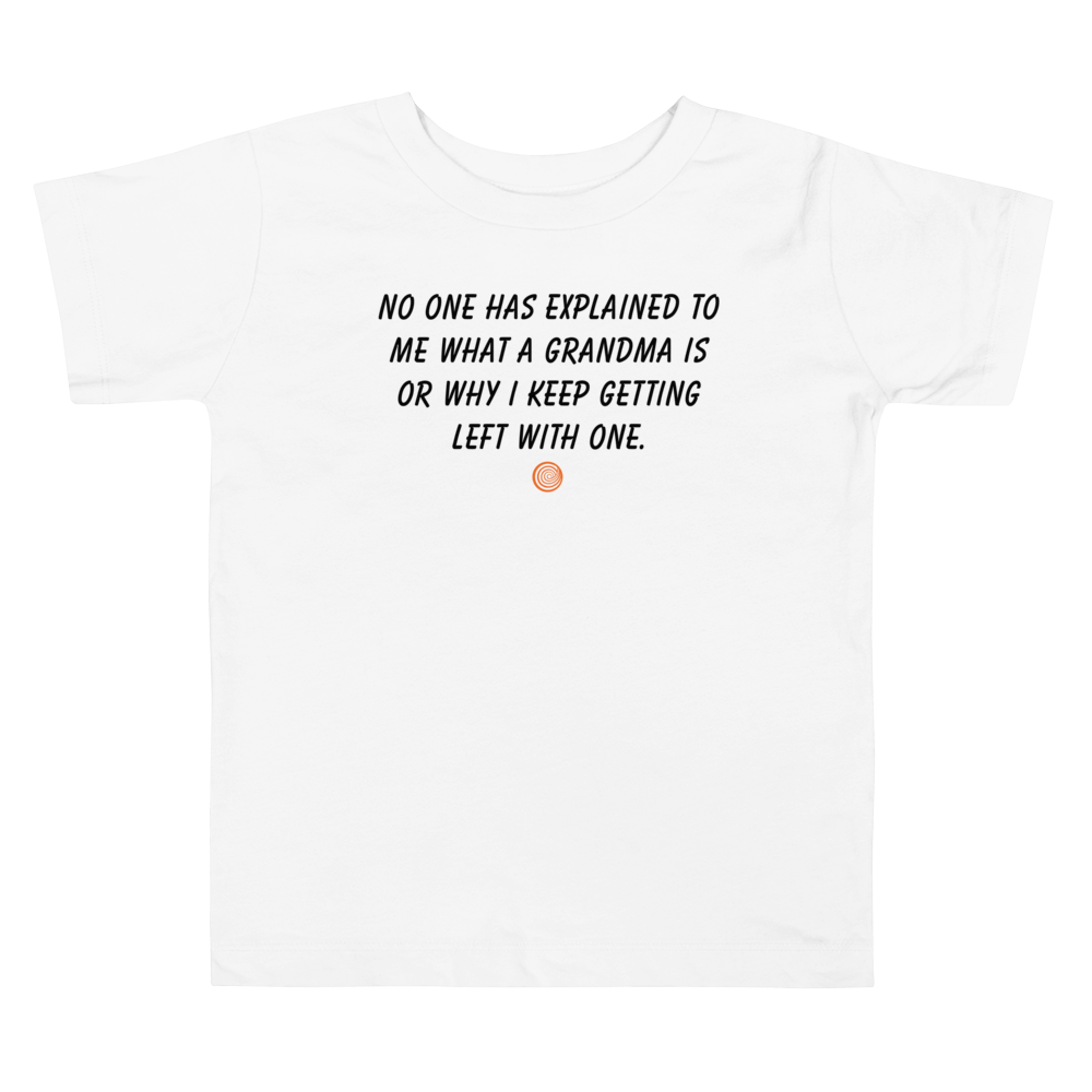 ClickHole's 'NO ONE HAS EXPLAINED TO ME WHAT A GRANDMA IS' Toddler T-Shirt White / 5T from The Onion Store