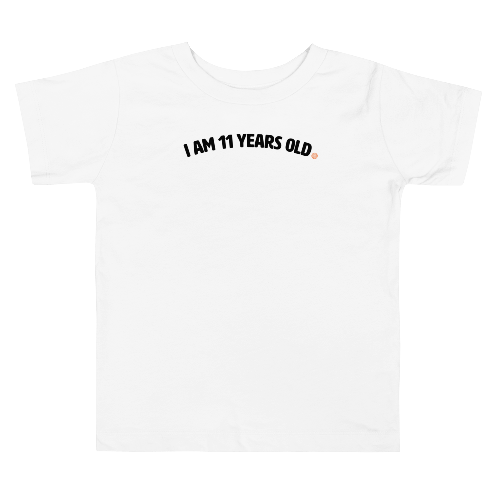 ClickHole's 'I am 11 years old' Toddler T-Shirt White / 5T from The Onion Store
